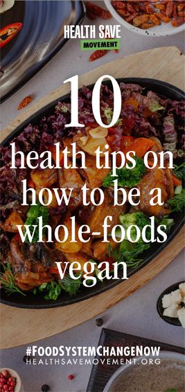 10 tips whole-foods vegan diet