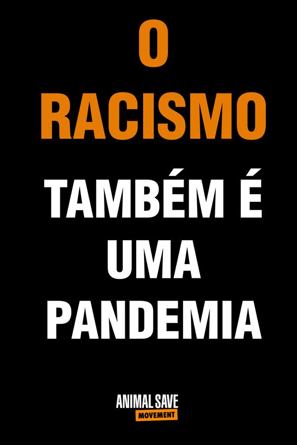 Racismo tambem e uma pandemia